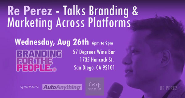 Branding for The People: Re Perez – About Branding & Marketing Across Platforms